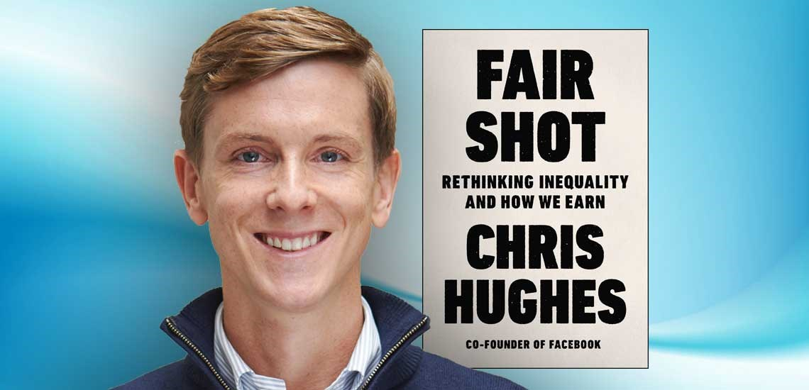 "Chris Hughes' New Book ""Fair Shot"" Rethinks Our Economy"
