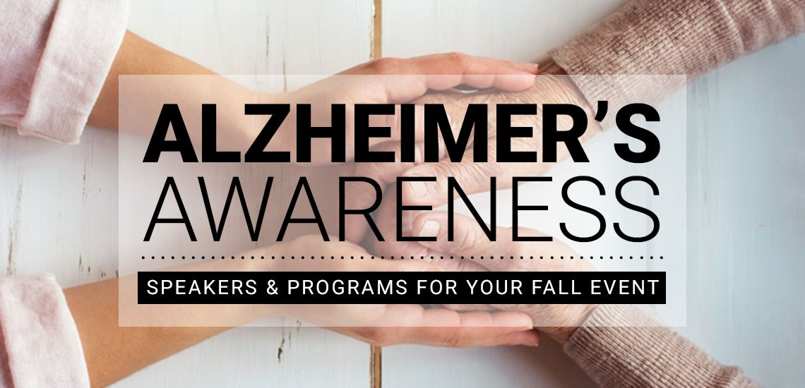 Speakers for Your Fall Alzheimer's Awareness Event