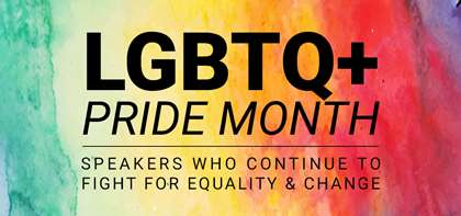Pride Month: APB's Speakers Continue to Fight for Equality & Change