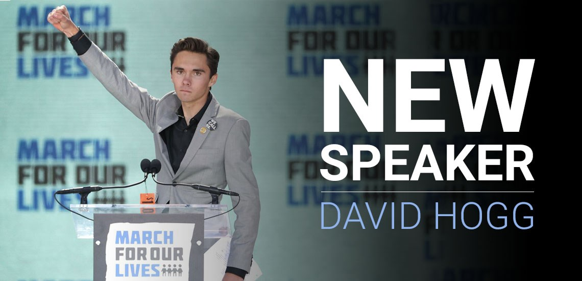 New Speaker: David Hogg, Co-Founder of March For Our Lives