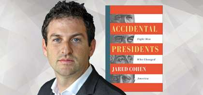 "APB Speaker Jared Cohen's New Book ""Accidental Presidents"" Out April 2019"