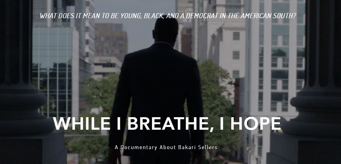 "Speaker Bakari Seller's Documentary ""While I Breath, I Hope"" to Premier on PBS"