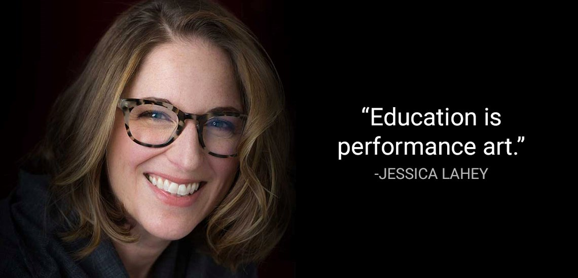 """Education is Performance Art"" Says APB's Jessica Lahey"