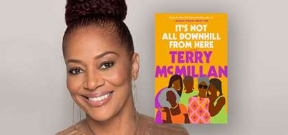 "APB Speaker Terry McMillan to Release New Book, ""It's Not All Downhill From Here"""