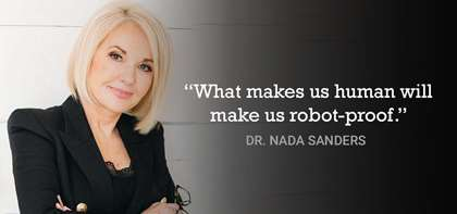 Dr. Nada Sanders Explains Why Human Workers Have Nothing to Fear From AI