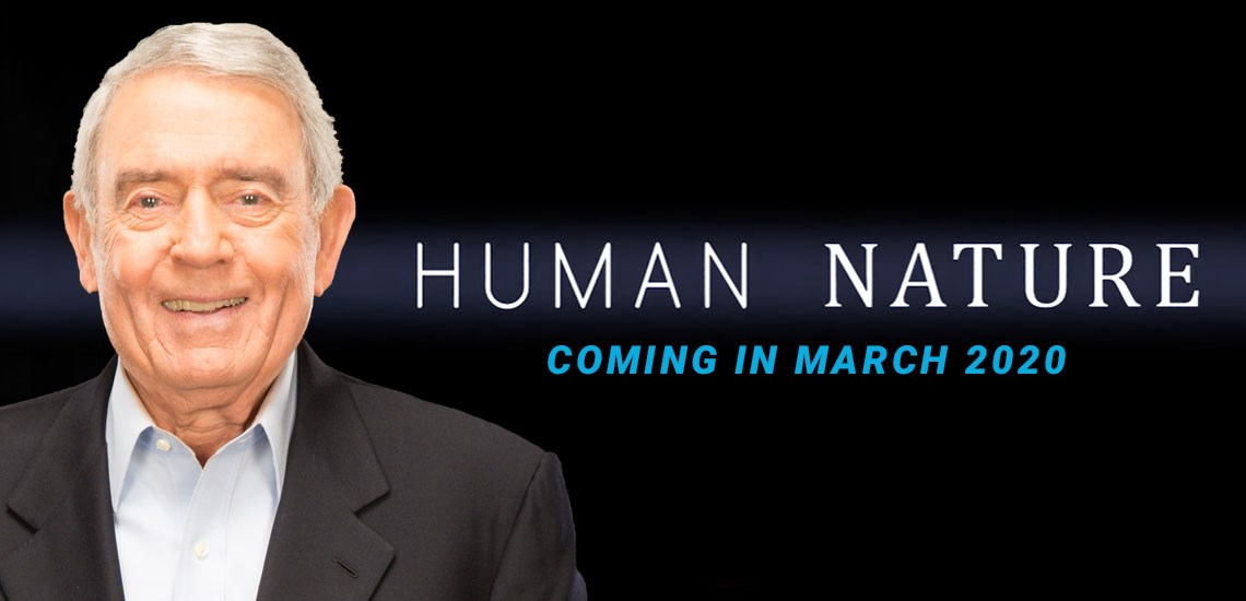 "APB Speaker Dan Rather Produces New Film, ""Human Nature"""