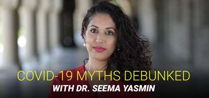 APB Speaker Dr. Seema Yasmin Debunks Myths Surrounding COVID-19