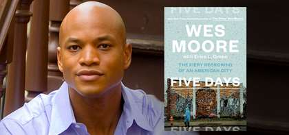 APB Speaker Wes Moore's New Book: More Relevant Now Than Ever