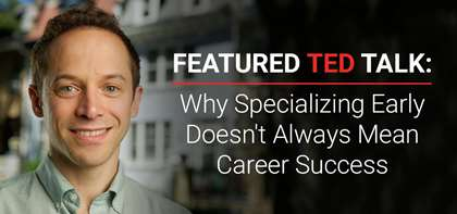 Featured TED Talk: APB's David Epstein Shares Why Specializing Early Doesn't Always Mean Career Success