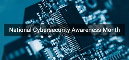 National Cybersecurity Awareness Month: Do Your Part #BeCyberSmart