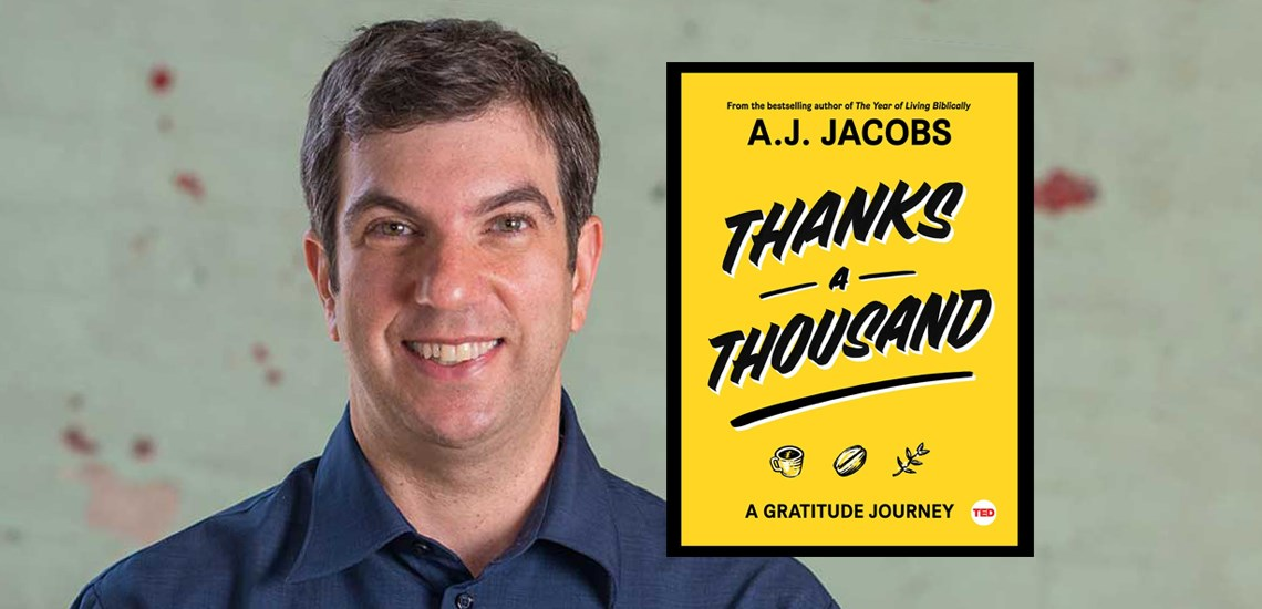 5 Gratitude Challenges to Increase Your Gratefulness This Holiday Season with APB Speaker A.J. Jacobs