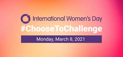 "Let's All ""Choose to Challenge"" this International Women's Day!"