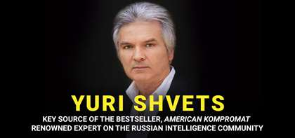 Yuri Shvets, Top Former KGB Official Tells All in Blockbuster New #1 Bestseller