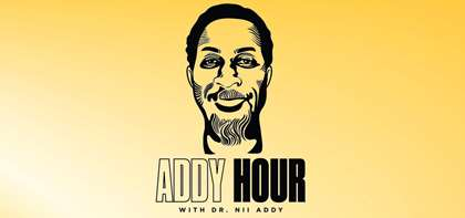 """Addy Hour"" - New Podcast from APB Exclusive Dr. Nii Addy"
